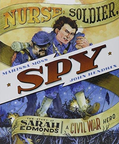 9781419720659: Nurse, Soldier, Spy: The Story of Sarah Edmonds, a Civil War Hero