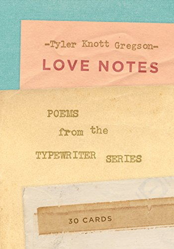 Love Notes: 30 Cards (Postcard Book): Poems from the Typewriter Series: Tyler Knott Gregson