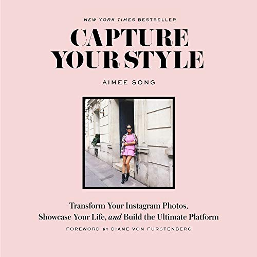 9781419722158: Capture Your Style: Transform Your Instagram Photos, Showcase Your Life, and Build the Ultimate Platform