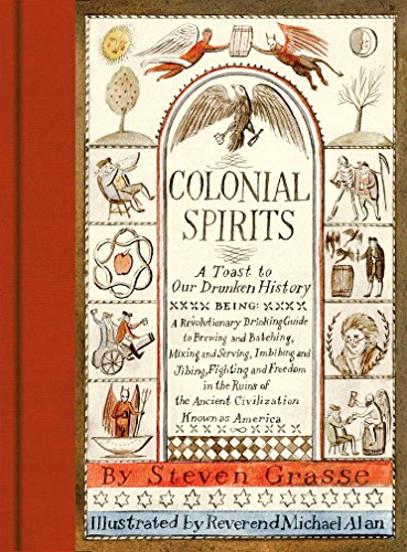 9781419722301: Colonial Spirits: A Toast to Our Drunken History