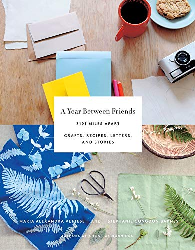 Year Between Friends: Crafts, Recipes, and Stories (Paperback): Maria Vettese