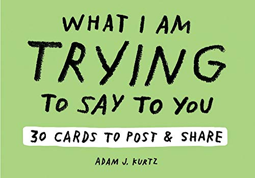 9781419724305: Adam J. Kurtz What I Am Trying to Say to You: 30 Cards (Postcard Book with Stickers): 30 Cards to Post and Share
