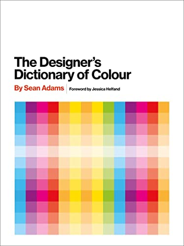 9781419726392: The Designer's Dictionary Of Colour