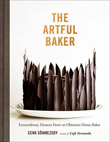 9781419726491: The Artful Baker: Extraordinary Desserts From an Obsessive Home Baker