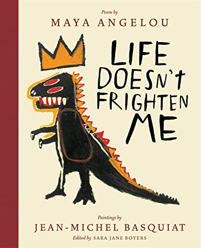 Life Doesn't Frighten Me (25th Anniversary Edition): Angelou, Maya; Basquiat,