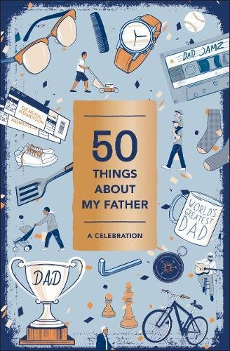 50 Things About My Father (Fill-in Gift Book): A Celebration: Abrams Noterie