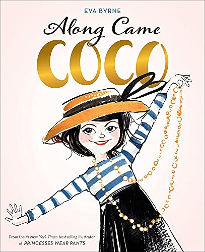 9781419734250: Along Came Coco: A Story About Coco Chanel