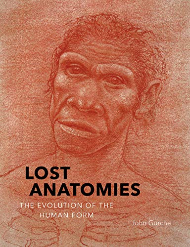 9781419734489: Lost Anatomies: The Evolution of the Human Form