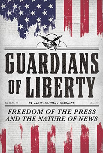 Book Cover: Guardians of Liberty: Freedom of the Press and the Nature of News