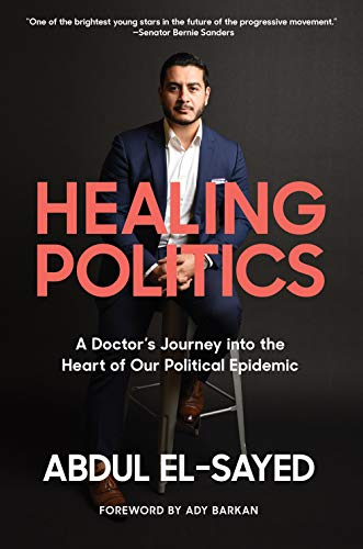 9781419743023: Healing Politics: A Doctor's Journey Into the Heart of Our Political Epidemic