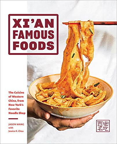 9781419747526: Xi'an Famous Foods: The Cuisine of Western China, from New York's Favorite Noodle Shop