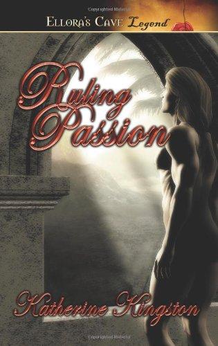 Ruling Passion: Kingston, Katherine