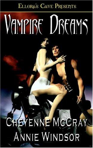 Vampire Dreams (1419950282) by Cheyenne McCray; Annie Windsor