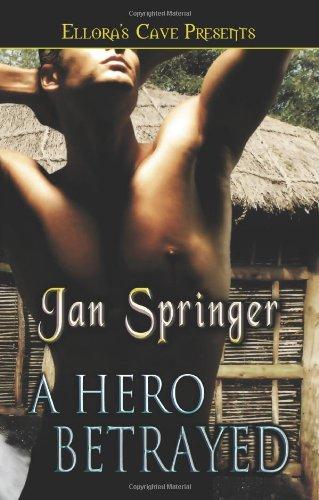 A Hero Betrayed: Springer, Jan