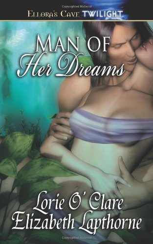 Man Of Her Dreams (Lunewulf, Book 3 and Rutledge Werewolves, Book 2) (141995086X) by O'Clare, Lorie; Lapthorne, Elizabeth