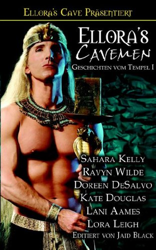 Ellora's Cavemen: Geschichten Vom Temple I (1419951912) by Leigh, Lora; Kelly, Saraha; DeSalvo, Doreen