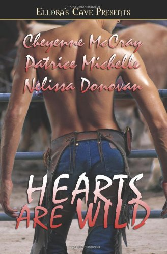 Hearts Are Wild (Wild, Book 5) (Bad in Boots, Book 3) (1419952102) by Patrice Michelle; Cheyenne McCray; Nellissa Donovan