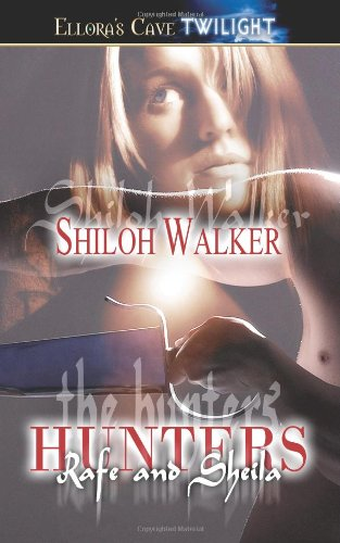 9781419952999: The Hunters: Rafe and Sheila (Book 6): Ellora's Cave Presents