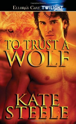 9781419953750: To Trust a Wolf