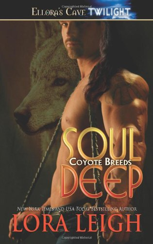 Soul Deep (Coyote Breeds, Book 1) (1419954628) by Lora Leigh