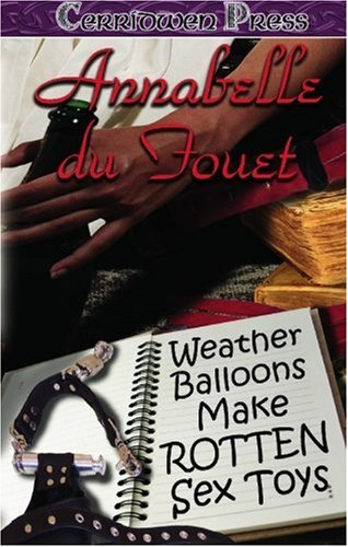 Weather Balloons Make Rotten Sex Toys: Annabelle du Fouet