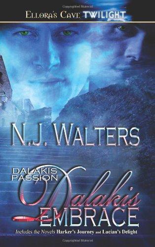 Dalakis Passion: Dalakis Embrace (Books 1 and 2) (Ellora's Cave Presents): N. J. Walters