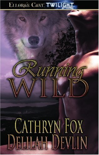 Running Wild (141995508X) by Cathryn Fox; Delilah Devlin