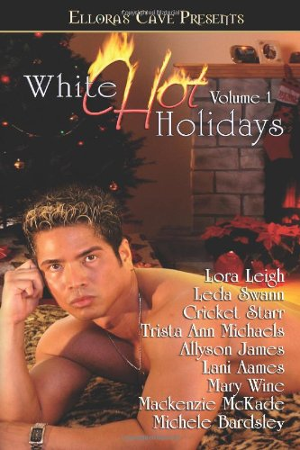 White Hot Holidays, Vol. I (9781419956003) by Lora Leigh; Lani Aames; Mary Wine; Mackenzie McKade; Michele Bardsley