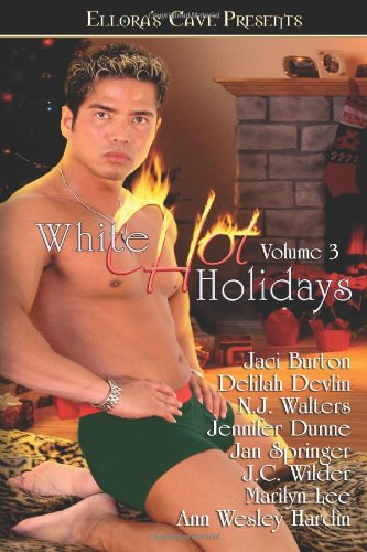 White Hot Holidays (Volume 3) (1419956027) by Jaci Burton; Delilah Devlin; N. J. Walters; Jennifer Dunne; Jan Springer; J. C. Wilder; Marilyn Lee; Wesley Hardin