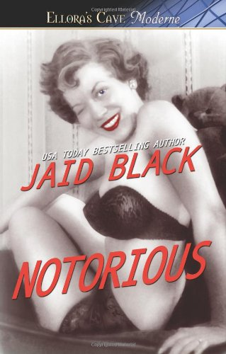 Notorious (1419956353) by Jaid Black