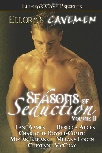 Ellora's Cavemen: Seasons of Seduction 2: Airies, Rebecca, Aames, Lani