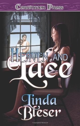 Heaven and Lace: Bleser, Linda