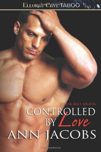 Controlled by Love: Jacobs, Ann