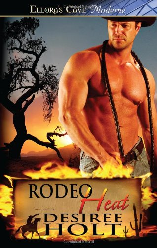 Rodeo Heat: Desiree Holt
