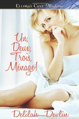 Un, Deux, Trois, Menage! (1419961403) by Delilah Devlin