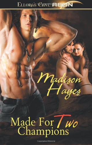 9781419963483: Made For Two Champions: Ellora's Cave