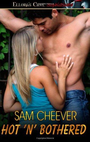 Hot 'N' Bothered: Ellora's Cave: Cheever, Sam