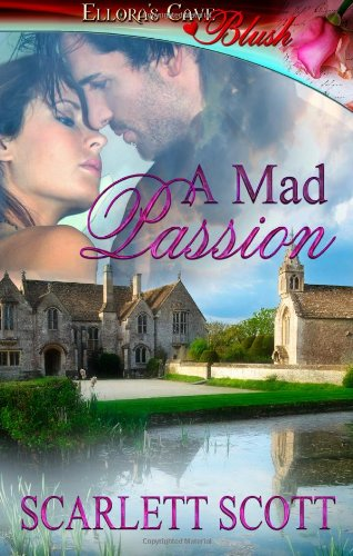 9781419965401: A Mad Passion: Ellora's Cave