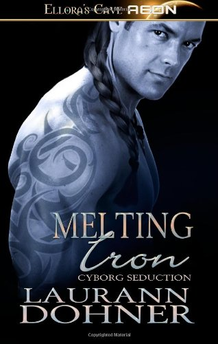 9781419965449: Melting Iron: Ellora's Cave