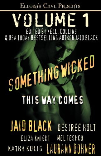 Something Wicked This Way Comes (1419965522) by Jaid Black; Desiree Holt; Eliza Knight