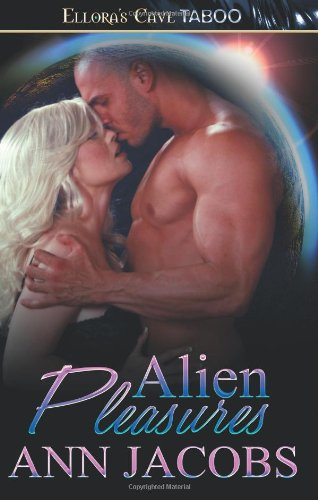 9781419965555: Alien Pleasures: Ellora's Cave