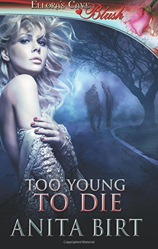 9781419966033: Too Young to Die: Ellora's Cave