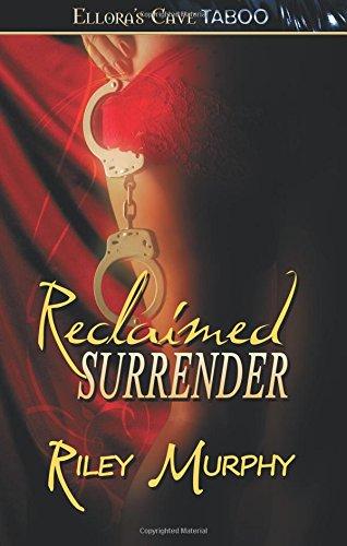 Reclaimed Surrender: Murphy, Riley