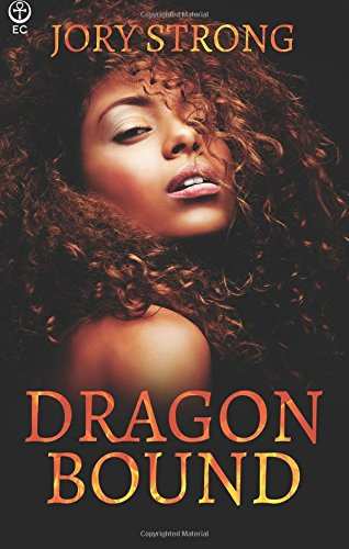Dragon Bound (Paperback): Jory Strong