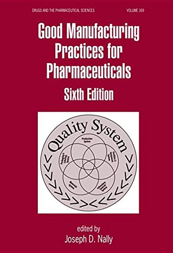 9781420020939: Good Manufacturing Practices for Pharmaceuticals, Sixth Edition (Drugs and the Pharmaceutical Sciences)