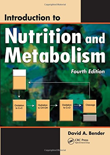 Introduction to Nutrition and Metabolism, Fourth Edition: Bender, David A.