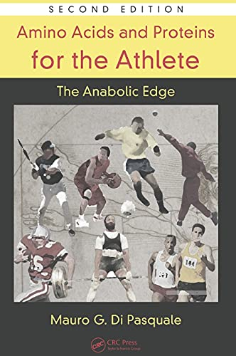 9781420043808: Amino Acids and Proteins for the Athlete: The Anabolic Edge, Second Edition (Nutrition in Exercise & Sport)