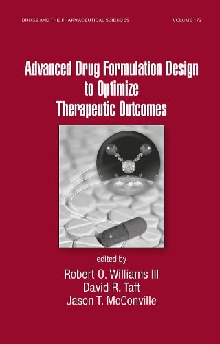 Advanced Drug Formulation Design to Optimize Therapeutic Outcomes: Robert O. Williams, David R. ...