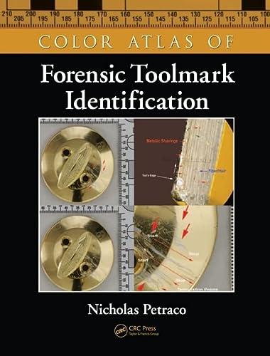 Color Atlas of Forensic Toolmark Identification: Nicholas Petraco