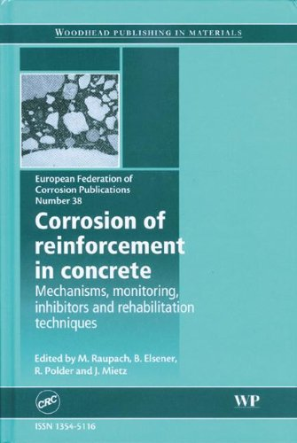 Corrosion of Reinforcement in Concrete: Mechanisms, Monitoring,: M. Raupach (Editor),